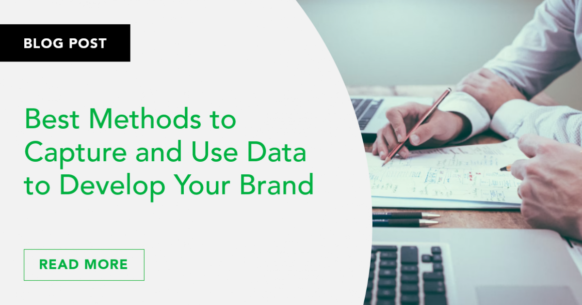 Best Methods to Capture and Use Data to Develop Your Brand