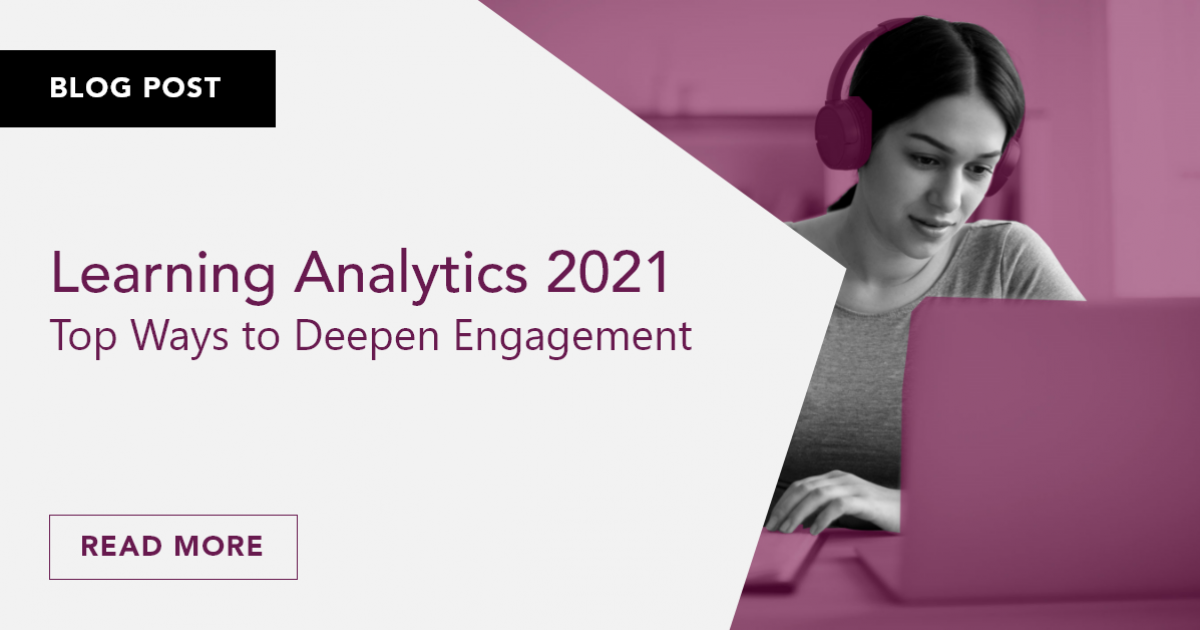 Learning Analytics 2021: Top Ways to Deepen Engagement